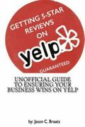 Getting 5 Star Reviews On Yelp Guaranteed Unofficial Guide To Ensuring You...