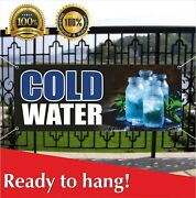 Cold Water Banner Vinyl / Mesh Banner Sign Bottled Water Stand Iced Drinks Soda