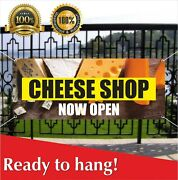 Cheese Shop Now Open Banner Vinyl / Mesh Banner Sign Store Stand Food Products