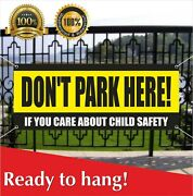 Donand039t Park Here If You Care About Child Safety Banner Vinyl / Mesh Banner Sign