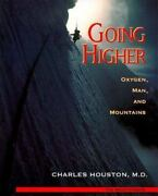 Going Higher Oxygen Man And Mountains Paperback Charles Houst