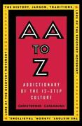 Aa To Z An Addictionary Of The 12-step Culture Christopher Cava
