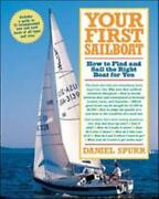 Your First Sailboat How To Find And Sail The Right Boat For You Daniel Spurr