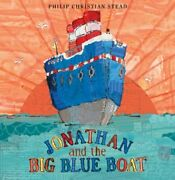 Jonathan And The Big Blue Boat Hardcover Philip C. Stead
