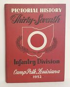 37th Infantry Division Ohio Pictorial History Camp Polk Louisiana 1952