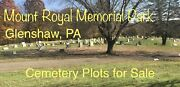 5 Cemetery Plots In Mount Royal Memorial Park Crescent Part 3 Glenshaw Pa