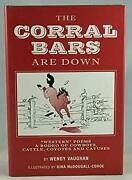 Corral Bars Are Down Western Poems A Rodeo Of Cowboys, Cattle, Coyotes And Ca