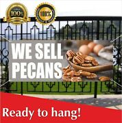 We Sell Pecans Banner Vinyl / Mesh Banner Sign Flag Nuts Store Shop Many Sizes