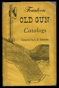 L D Satterlee / Fourteen Old Gun Catalogs For The Collector Volume Ii This 1953