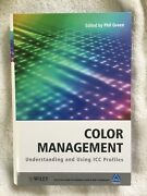 Color Management - Understanding And Using Icc Profiles - Phil Green - 2010 - Hc