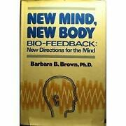 New Mind New Body Bio-feedback New Directions For The Mind Barbara B. Brown