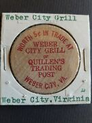 Vintage Wooden Nickel Weber City Grill Quillenand039s Trading Post Weber City Va P1