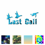 Last Call Duck Hunting - Decal Sticker - Multiple Patterns And Sizes - Ebn3882