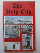 The Holy City A History Of Jerusalem Through The Ages By James T. Johnson 1975