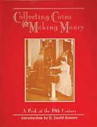 Collecting Coins And Making Money A Peek At The 19th Century By D. Bowers 1st Ed.