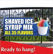 Shaved Ice Syrup Mix Banner Vinyl / Mesh Banner Sign Snowcone Snow Cones