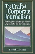Craft Of Corporate Journalism Paperback Lionel L. Fisher