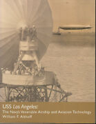 Uss Los Angeles Navy's Venerable Airship And Aviation By William F.althoff