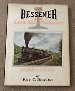 The Bessemer And Lake Erie Railroad 1869-1969 By Roy C. Beaver Free Shipping