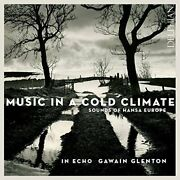 In Echo Glenton-music In A Cold Climate Uk Import Cd New