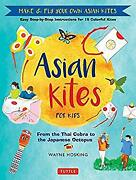 Asian Kites For Kids Make And Fly Your Own Asian Kites - Easy Step