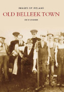 O`loughlin-old Images Of Belleek Uk Import Book New