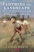 Worth Rachel-clothing And Landscape In Victorian England Uk Import Bookh New