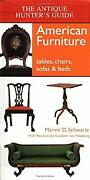 Antique Hunter's Guide To American Furniture Tables, Chairs, So