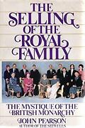 Selling Of The Royal Family The Mystique Of The British Monarch