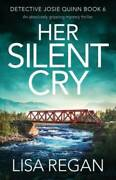 Her Silent Cry An Absolutely Gripping Mystery Thriller Detective - Very Good