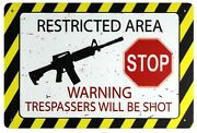Restricted Area Trespassers Will Be Shot Tin Metal Sign Reproductions