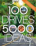 100 Drives 5000 Ideas Where To Go When To Go What To See What To Do P...