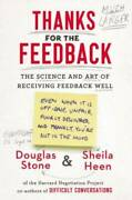 Thanks For The Feedback The Science And Art Of Receiving F - Very Good