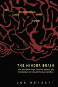 Minder Brain How Your Brain Keeps You Alive, Protects You From