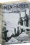 Mary Heaton Vorse Men And Steel 1st Ed 1920 Inscr. And Sgd To Chase S. Osborn