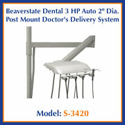 Beaverstate Dental 3 Hp Auto 2 Dia. Post Mount Doctorand039s Delivery System S-3420