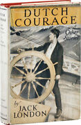 Jack London-dutch Courage And Other Stories 1922-1st Ed Near Fine/very Good Dj