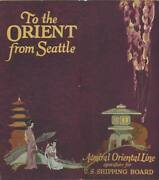 Asia Japan / China / / To The Orient From Seattle Admiral Oriental Line 1923