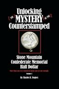 Unlocking The Mystery Of The Counter Stamped Stone Mountain Confederate Half