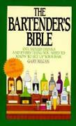 The Bartenderand039s Bible 1001 Mixed Drinks And Everything You Need To Know - Good