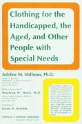 Clothing For The Handicapped, The Aged And Other People With Special Needs