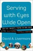 Serving With Eyes Wide Open Doing Short-term Missions With Cultural Intelligen