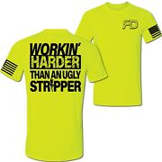 Workin Harder Than An Ugly Stripper | His Vis T-shirt S-3x Funny Sarcastic Union