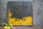 Rare Authentic Heavy Steel War Ration Dump Sign Wwii Military Militaria 24andrdquox24
