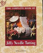 The Complete Book Of Jiffy Needle Tatting The Classic Collection - Good