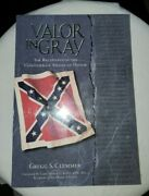 Valor In Gray The Recipients Of The Confederate Medal Of Honor Civil War G Book