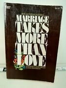 Marriage Takes More Than Love By Jack Mayhall And Carole Mayhall 1983 F408