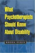 What Psychotherapists Should Know About Disability By Rhoda Olkin 2001 Trade P