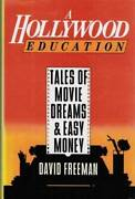 A Hollywood Education Tales Of Movie Dreams And Easy Money - Hardcover - Good