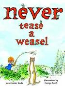 Never Tease A Weasel Picture Book - Hardcover By Soule Jean Conder - Good